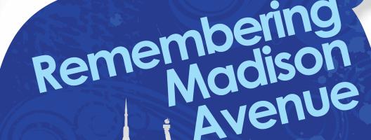 Remembering Madison Avenue